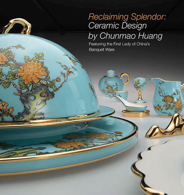 Reclaiming Splendor: Ceramic Design by Chunmao Huang Featuring the First Lady of China's Banquet Ware exhibition poster